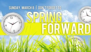 Spring forward: Daylight Saving Time is Sunday, March 8
